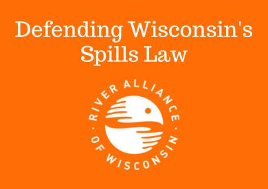 Defending Wisconsin's Spills Law